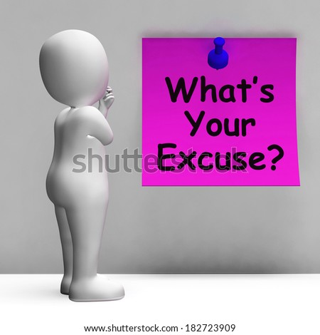 What's Your Excuse Note Meaning Explain Procrastination