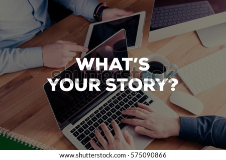 WHAT'S YOUR STORY? CONCEPT