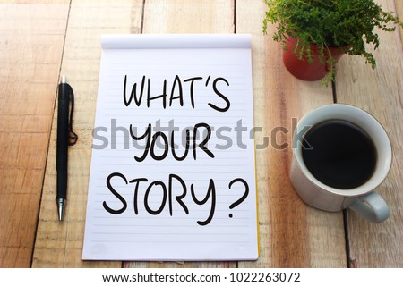 What's your Story. Motivational inspirational quotes words. Wooden background