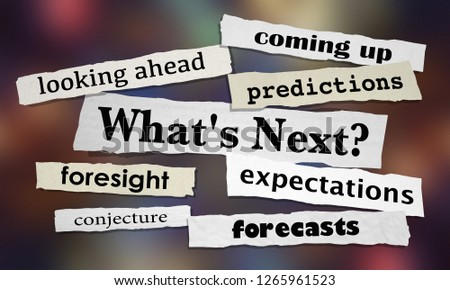 Whats Next Predictions Forecasts News Headlines 3d Illustration