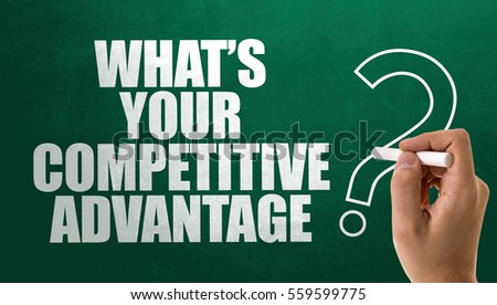 Whats Your Competitive Advantage? #559599775