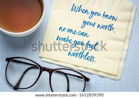 When you know you worth, no one can make you feel wortless - inspirational advice, handwriting on a napkin with a cup of tea, personal development and self improvement concept Foto stock ©