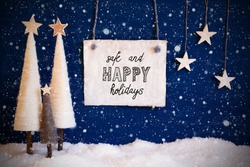 White Christmas Tree, Snow, Wooden Sign, Safe And Happy Christmas, Snowflakes