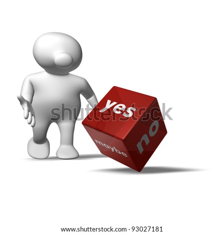 White 3D man gambling a red dice with the words YES,NO and MAYBE