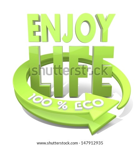 White  sustainable ecology 3d graphic with sustainable enjoy life sign  a 100 percent eco