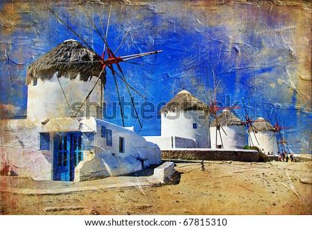 windmills of Mykonos - artistic picture