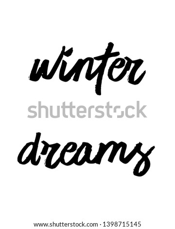 Winter dreams quote print. Home decoration, typography poster. Typography poster in black and white. Motivation and inspiration quote. inspirational quote isolated on the white background.