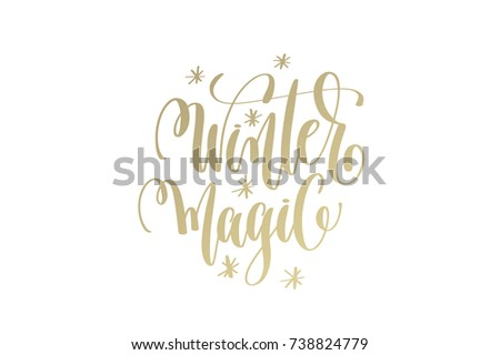 winter magic golden hand lettering winter holidays celebration quote design, calligraphy raster version illustration #738824779