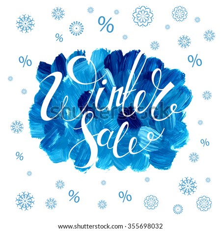 Winter Sale banner. Sale background. Calligraphy. Lettering. Template for sale banner. Snowflakes and cloud. Watercolor.