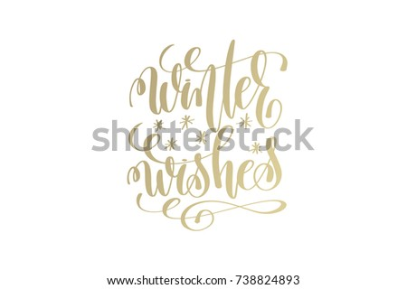 winter wishes golden hand lettering winter holidays celebration quote design, calligraphy raster version illustration