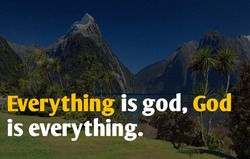 Wisdom quote on nature background. Everything is god, God is everything.