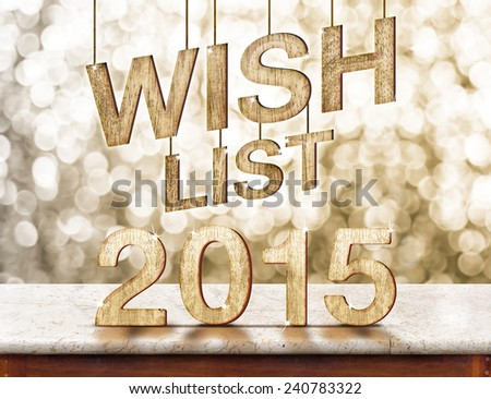 Wish list 2015 wood texture on marble table with sparkling bokeh wall,holiday concept