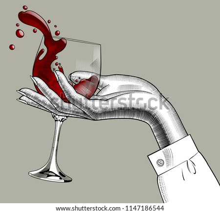 Woman's hand holding a glass with red splashed wine. Vintage engraving stylized drawing