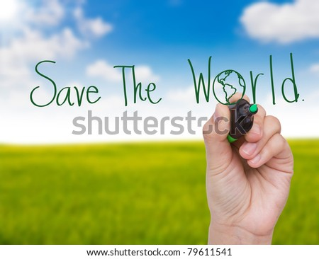 "Woman's hand  writing  "" Save The  World """