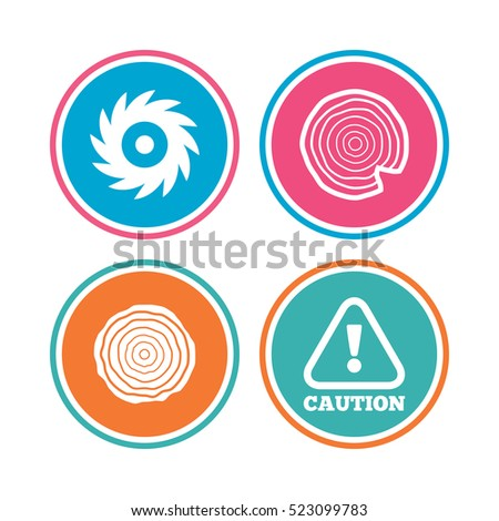 Wood and saw circular wheel icons. Attention caution symbol. Sawmill or woodworking factory signs. Colored circle buttons.