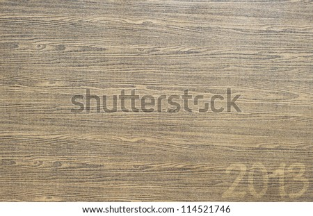 Wood of 2013 year texture and  background
