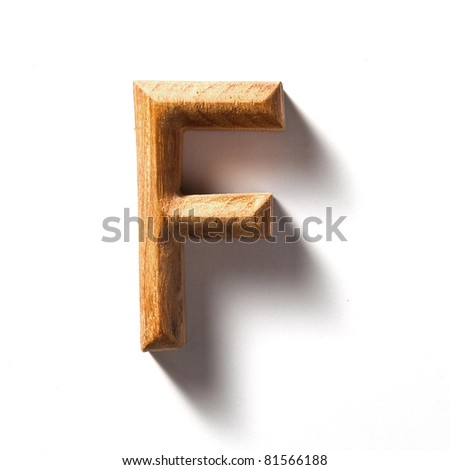 Wooden alphabet letter with drop shadow on white background, F