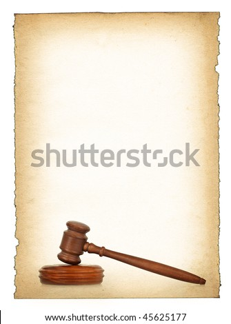 wooden gavel against old dirty paper background, all isolated on white, edges are very frayed