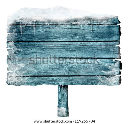 Wooden sign in winter with copyspace. Frozen wood sign with snow, ice and crystals. Space for your text. #119255704