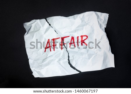 """Word """"affair"""" handwritten on crumpled paper, top view. Sign, concept of broken or failed relationship, abstract illustrative image #1460067197"""
