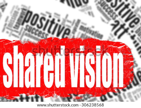 Word cloud shared vision image with hi-res rendered artwork that could be used for any graphic design.