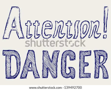 Word danger and attention. Doodle style. Raster version