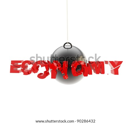 "Word ""economy"" is being crashed by metal sphere isolated on white"