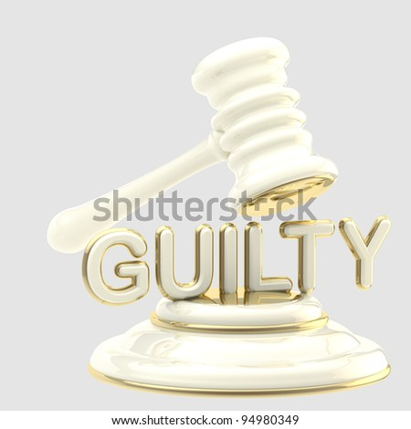 """Word """"guilty"""" under glossy white and golden judge's gavel"""