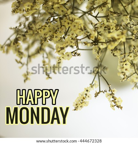Happy Monday Word On Blurred Flower With Vintage Filter Background