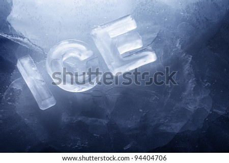 "Word ""ICE"" made with real ice letters on ice."