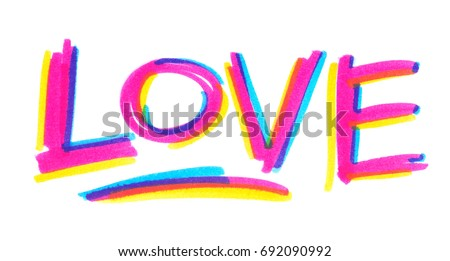 "Word ""love"" painted in bright neon felt highlighter pen on clean white background #692090992"