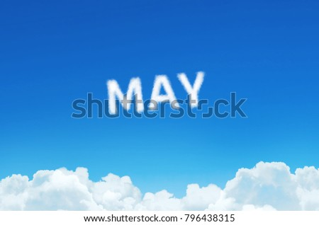 Word May made of clouds steam on blue sky background. Month planning, timetable concept