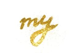 Word My of golden glitter on white background