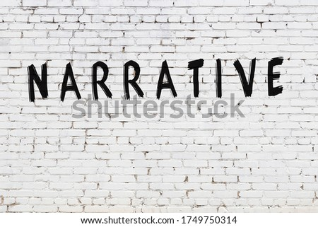 Word narrative written with black paint on white brick wall. Photo stock ©