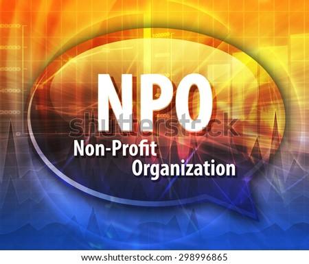 word speech bubble illustration of business acronym term NPO Non-Profit Organization