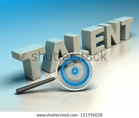 Word talent written with 3d letters onto a blue and beige background with a magnifier including a blue target. symbol of headhunter