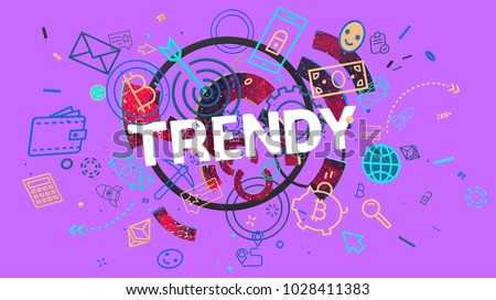 word Trendy as a part of composition with different stylized signs and symbols