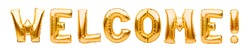 Word WELCOME made of golden inflatable balloons isolated on white background. Helium balloons gold foil forming welcoming sign