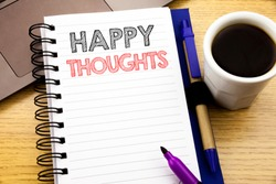 Word, writing Happy Thoughts. Business concept for Happiness Thinking Good written on notebook book on wooden background in the Office with laptop coffee