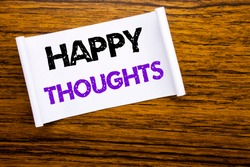 Word, writing Happy Thoughts. Business concept for Happiness Thinking Good written on sticky note paper on wooden wood structure visible background.