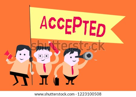 Word writing text Accepted. Business concept for Agree to do or give something Approval Permission Confirmation