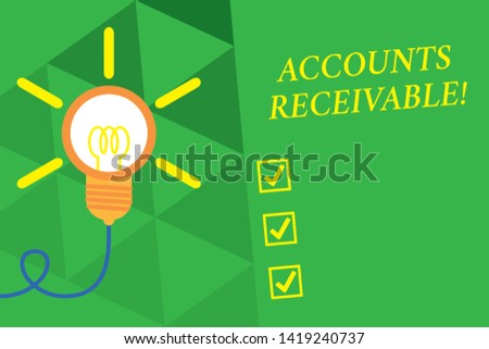 Word writing text Accounts Receivable. Business concept for Legal Claim of Payment Money Owed to by Debtors Big idea light bulb. Successful turning idea invention innovation. Startup.