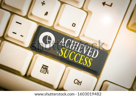 Word writing text Achieved Success. Business concept for the achievement of desired visions and planned goals White pc keyboard with empty note paper above white background key copy space.