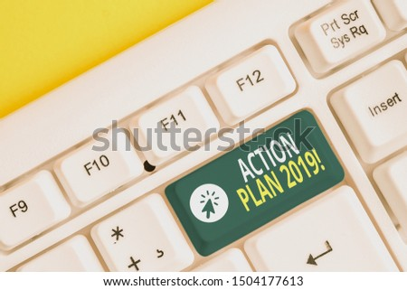 Word writing text Action Plan 2019. Business concept for proposed strategy or course of actions for current year White pc keyboard with empty note paper above white background key copy space.
