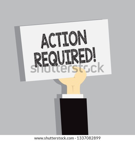Word writing text Action Required. Business concept for Important Act Needed Immediate Quick Important Task.