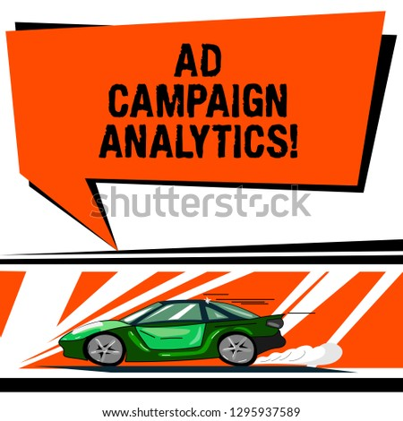 Word writing text Ad Campaign Analytics. Business concept for monitor campaigns and their respective outcomes Car with Fast Movement icon and Exhaust Smoke Blank Color Speech Bubble.