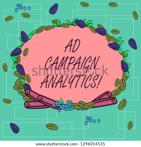 Word writing text Ad Campaign Analytics. Business concept for monitor campaigns and their respective outcomes Wreath Made of Different Color Seeds Leaves and Rolled Cinnamon photo.