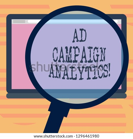 Word writing text Ad Campaign Analytics. Business concept for monitor campaigns and their respective outcomes Magnifying Glass Enlarging Tablet Blank Color Screen photo text Space.