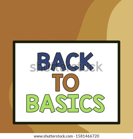 Word writing text Back To Basics. Business concept for Return simple things Fundamental Essential Primary basis Big white blank square background inside one thick bold black outline frame.