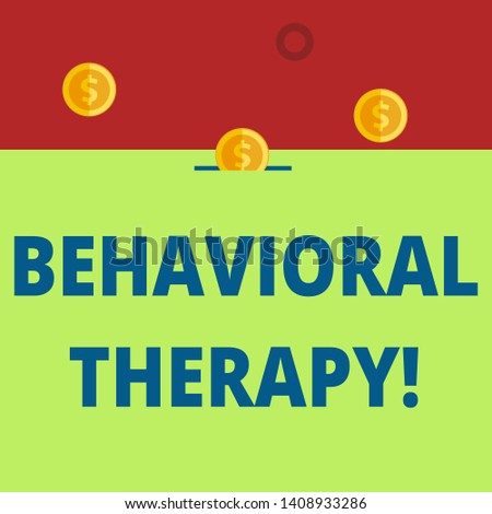 Word writing text Behavioral Therapy. Business concept for help change potentially selfdestructive behaviors Three gold spherical coins value thousand dollars one bounce to piggy bank.